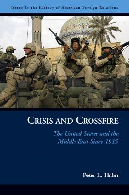 Crisis And Crossfire By Hahn, Peter L.